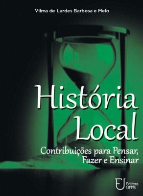 Capa para História Local: Contribuições para Pensar, Fazer e Ensinar