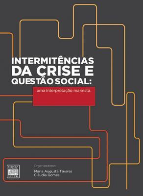 Capa para Intermitências da crise e questão social: uma interpretação marxista