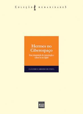 Capa para HERMES NO CIBERESPAÇO: UMA INTERPRETAÇÃO DA COMUNICAÇÃO E CULTURA NA ERA DIGITAL