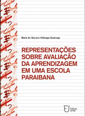 Capa para Representações sobre Avaliação da Aprendizagem em uma Escola Paraibana