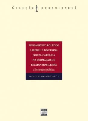 Capa para Pensamento politico liberal e doutrina social católica na formação do estado brasileiro: a instrução pública