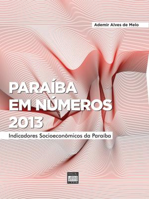 Capa para Paraíba em números 2013: indicadores socioeconômicos da Paraíba