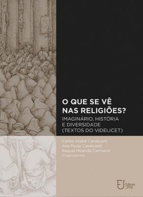 Capa para O que se vê nas religiões? Imaginário, História e Diversidade: Textos do Videlicet: Volume 2