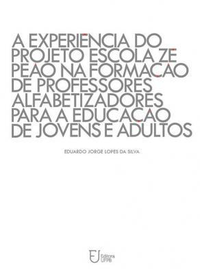 Capa para A experiência do projeto escola Zé Peão na formação de professores alfabetizadores para a educação de jovens e adultos