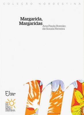 Capa para Margarida, Margaridas: Memória de Margarida Maria Alves (1933-1983) Através das Práticas Educativas das Margaridas