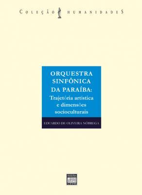 Capa para Orquestra Sinfônica da Paraíba: trajetória artística e dimensões socioculturais