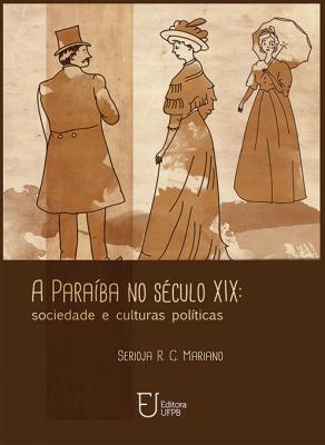 Capa para A Paraíba no século XIX: sociedade e culturas políticas