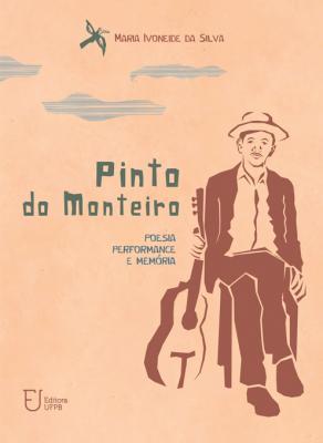Capa para Pinto do Monteiro: Poesia, Performance e Memória
