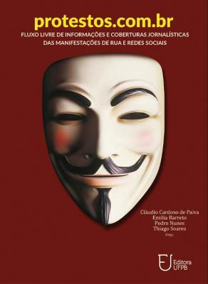 Capa para Protestos.com.br: fluxo livre de informações e coberturas jornalísticas das manifestações de rua e redes sociais