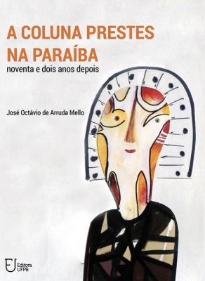 Capa para A Coluna Prestes na Paraíba: noventa e dois anos depois
