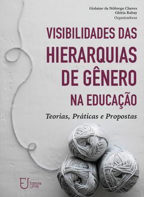 Capa para Visibilidade das hierarquias de gênero na educação: teorias, práticas e propostas