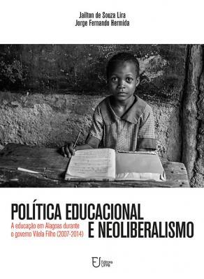 Capa para Política educacional e neoliberalismo: a educação em Alagoas durante o governo Vilela Filho (2007-2014)