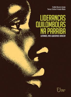Capa para Lideranças quilombolas na Paraíba: lutamos mas queremos vencer!