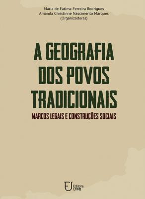 Capa para A geografia dos povos tradicionais: marcos legais e construções sociais