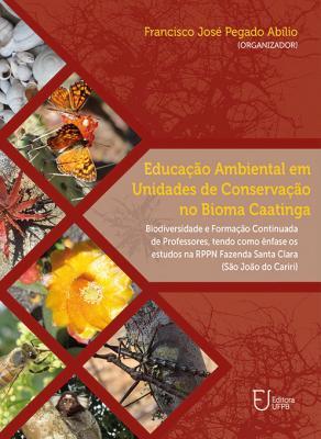 Capa para Educação Ambiental em Unidades de Conservação no Bioma Caatinga: Biodiversidade e Formação Continuada de Professores tendo como Ênfase os Estudos na RPPN Fazenda Santa Clara (São João do Cariri)