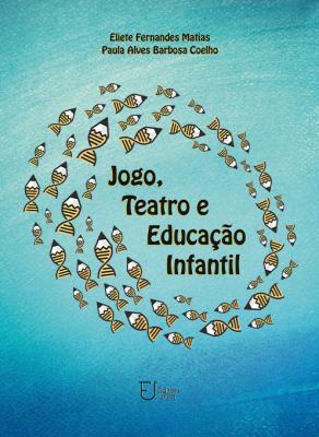 Capa para Jogo, teatro e educação infantil: oficinas de jogos teatrais para a formação continuada dos professores de arte