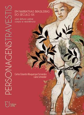 Capa para Personagens travestis em narrativas brasileiras do século XX: uma leitura sobre corpo e resistência