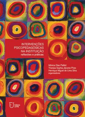 Capa para Intervenções psicopedagógicas na instituição: reflexões e práticas