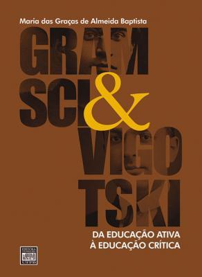 Capa para GRAMSCI & VIGOTSKI: DA EDUCAÇÃO ATIVA À EDUCAÇÃO CRÍTICA