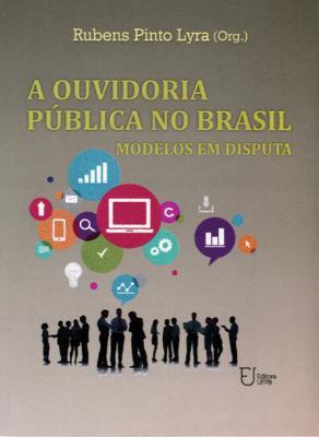 Capa para A ouvidoria pública no Brasil: modelos de disputa