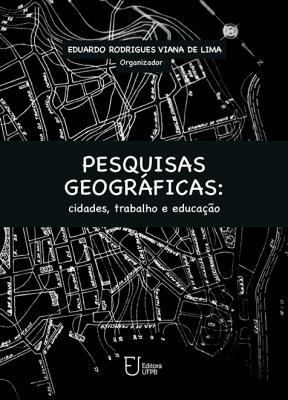 Capa para Pesquisas Geográficas: cidades, Trabalho e Educação