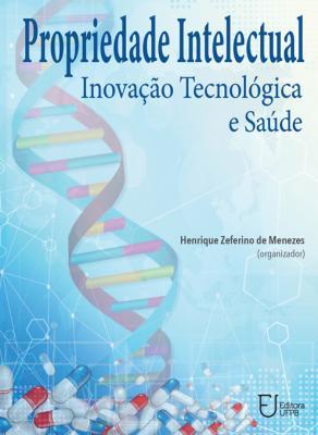 Capa para Propriedade Intelectual, Inovação Tecnológica e Saúde