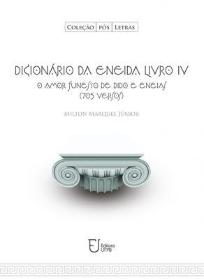 Capa para Dicionário da Eneida livro IV o amor funesto de Dido e Eneias (705 versos)
