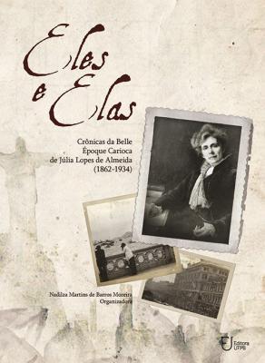 Capa para Eles e Elas: Crônicas da Belle Èpoque Carioca de Júlia Lopes de Almeida (1862-1934)