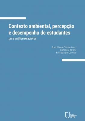 Capa para Contexto ambiental, percepção e desempenho de estudantes: uma análise relacional