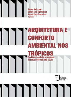Capa para Arquitetura e conforto ambiental nos trópicos: coletânea de estudos e pesquisas do LabCon – UFPB de 2009 a 2018