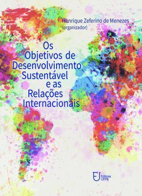 Capa para Os objetivos de desenvolvimento sustentável e as relações internacionais