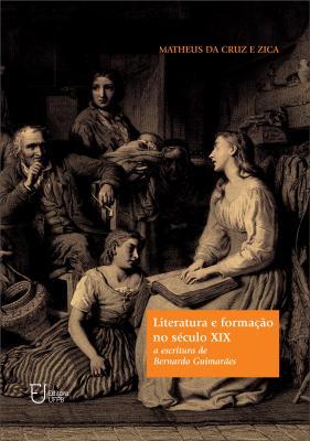 Capa para Literatura e formação no século XIX: a escritura de Bernardo Guimarães