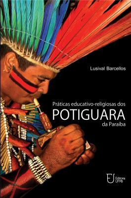Capa para Práticas educativo-religiosas dos Potiguara da Paraíba