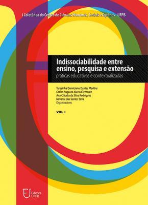 Capa para Indissociabilidade entre ensino, pesquisa e extensão: práticas educativas e contextualizadas - vol. 1