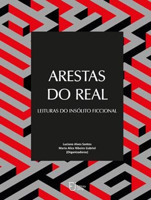 Capa para Arestas do real: leituras do insólito ficcional
