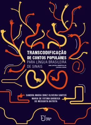 Capa para Transcodificação de contos populares para a língua brasileira de sinais: uma leitura semiótica da cultura surda