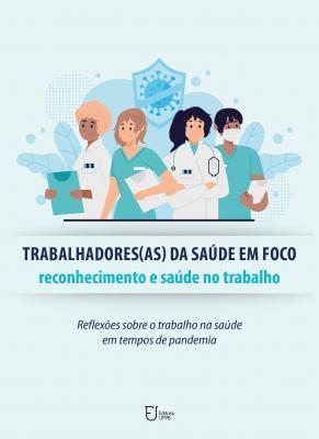 Capa para Trabalhadores(as) da saúde em foco: reconhecimento e saúde no trabalho: Reflexões sobre o trabalho na saúde em tempos de pandemia