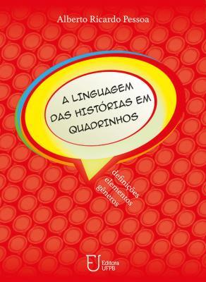 Capa para A LINGUAGEM DAS HISTÓRIAS EM QUADRINHOS: DEFINIÇÕES, ELEMENTOS E GÊNEROS