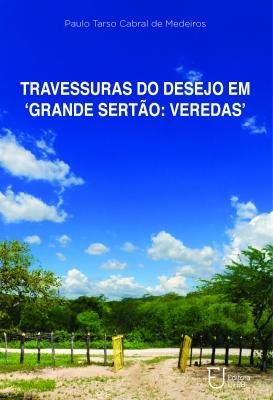Capa para TRAVESSURAS DO DESEJO EM 'GRANDE SERTÃO: VEREDAS'