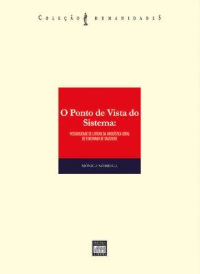 Capa para O ponto de vista do sistema: possibilidade de leitura da linguística geral de Ferdinand de Saussure