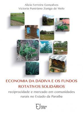 Capa para Economia da Dádiva e os Fundos Rotativos Solidários: Reciprocidade e Mercado em Comunidades Rurais no Estado da Paraíba