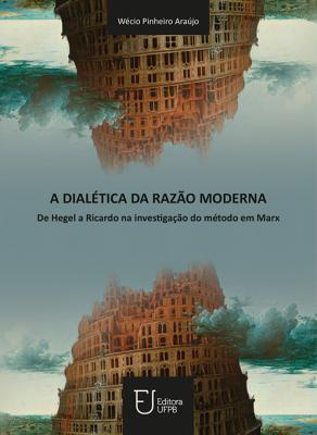 Capa para A Dialética da Razão Moderna: De Hegel a Ricardo na Investigação do Método em Marx