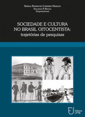 Capa para SOCIEDADE E CULTURA NO BRASIL OITOCENTISTA: TRAJETÓRIAS DE PESQUISAS